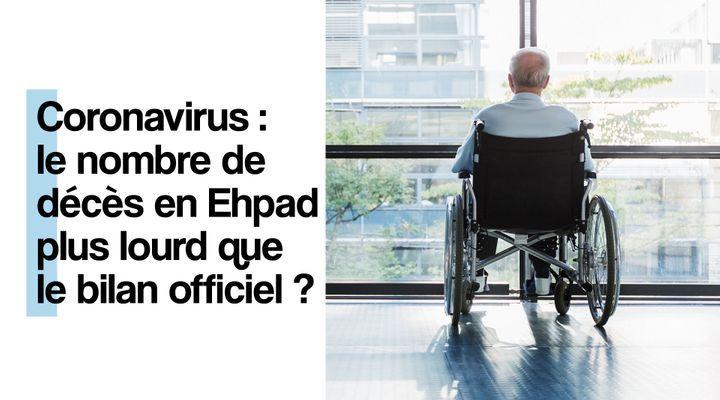 Coronavirus : quel est le bilan dans les Ehpad ?