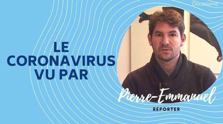 Le coronavirus vu par Pierre-Emmanuel, reporter TV