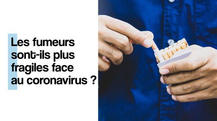 Les fumeurs sont-ils plus fragiles face au coronavirus ?