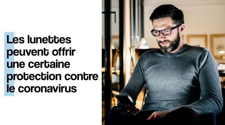 Les lunettes peuvent protéger contre le coronavirus