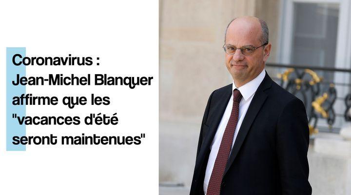 Jean-Michel Blanquer assure le maintien des vacances