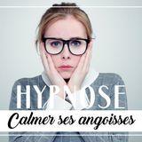 Séance d'hypnose pour calmer ses angoisses