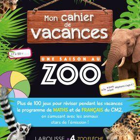 Mon cahier de vacances : Une saison au zoo