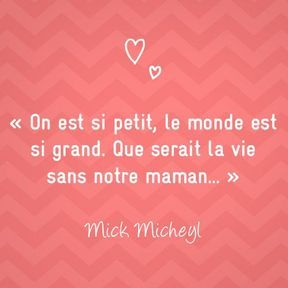 Citation sur la maternité de Mick Micheyl