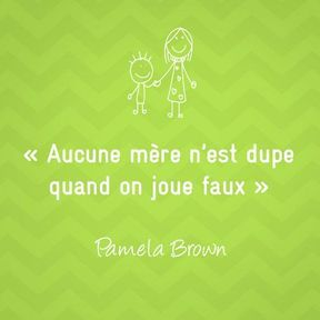 Citation sur la maternité de Pamela Brown