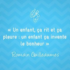 Citation sur la maternité de Romain Guilleaumes