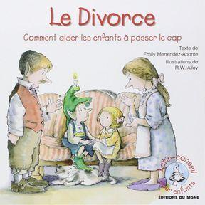Le divorce. Comment aider les enfants à passer le cap