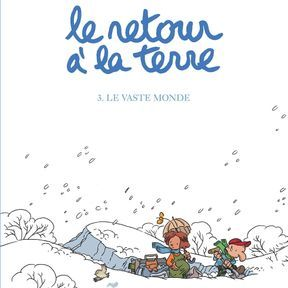 """Le Retour à la terre : """"Le vaste Monde"""" (Tome 3) - Manu Larcenet"""