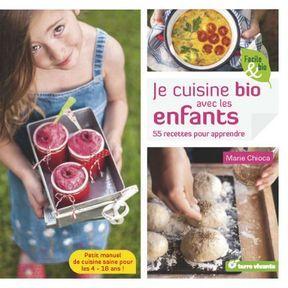 Cuisiner en famille : je cuisine bio avec les enfants