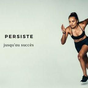 Persiste jusqu'au succès
