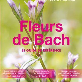 Fleurs de Bach, le guide de référence