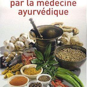 Guérir par la médecine ayurvédique