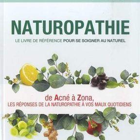 Naturopathie le livre de référence pour se soigner au naturel
