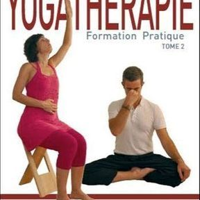Yogathérapie, formation pratique Tome 2
