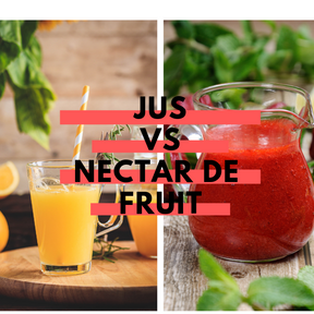 Calories : Jus vs nectar de fruits
