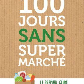 100 jours sans supermarché, Le premier guide des circuits courts, Mathilde Golla