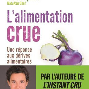 L'Alimentation crue, Une réponse aux dérives alimentaires, Marie-Sophie L., Philippe Stefanini
