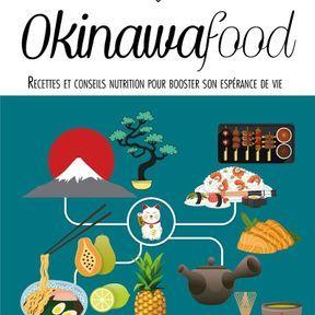Okinawa food, Recettes et conseils nutrition pour booster son espérance de vie, Laure Kié, Dr Kathy Bonan