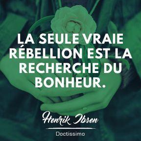Citation bonheur d'Henrik Ibsen