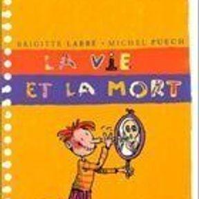 La Vie et la Mort   Brigitte Labbé et Michel Puech
