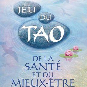 Le Jeu du Tao de la Santé et du Mieux-Etre