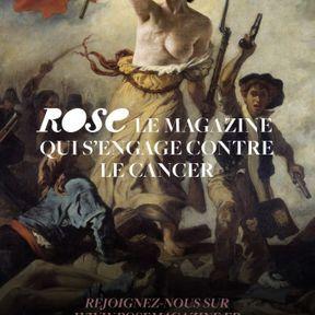 """Campagne """"Contre le cancer, la Révolution en marche !"""", Rose Magazine"""