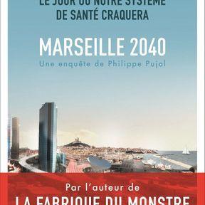 Marseille, 2040, Le jour où notre système de santé craquera, Philippe Pujol