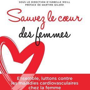 Sauvez le cœur des femmes : Ensemble, luttons contre les maladies cardiovasculaires chez la femme, Ajila, I. Weill