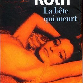 La bête qui meurt - Philippe Roth