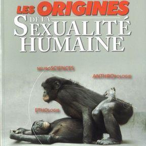Comprendre les origines de la sexualité humaine