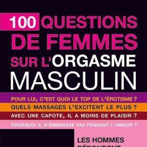 L'orgasme masculin révélé aux femmes